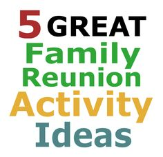 The Family Reunion Planners Blog: Family Reunion Activity Ideas