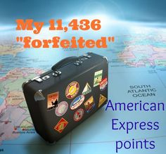 My 11,436 American Express FORFEITED points?!!? - http://www.pointswithacrew.com/my-11436-american-express-forfeited-points/?utm_medium=PWaC+Pinterest