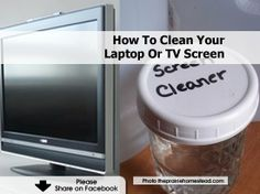 How To Clean Your Laptop Or TV Screen how to clean laptop screen, tv screen