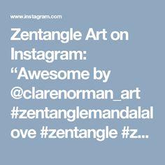 "Zentangle Art on Instagram: ""Awesome by @clarenorman_art #zentanglemandalalove #zentangle #zentangleart #zen #manualidades #mandala #art #artist #drawing #doodle"" • Instagram"