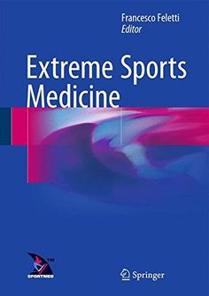 Extreme Sports Medicine by Francesco Feletti http://www.amazon.co.uk/dp/3319282638/ref=cm_sw_r_pi_dp_mWYbxb13TZBN7
