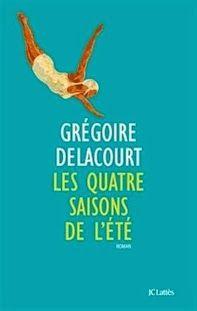 Les quatre saisons de l'été, Grégoire Delacourt ~ Le Bouquinovore