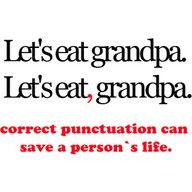 Unless you are a zombie, of course, then punctuation really goes out the window!