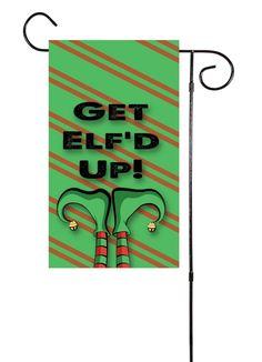 Get Elf'd Up Garden Flag
