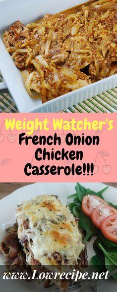 Weight Watcher's French Onion Chicken Casserole!!! - Low Recipe