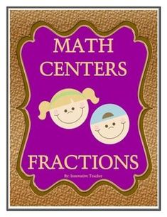 Math Centers Fractions - Innovative Teacher includes 5 center activities that will strengthen your student's understanding of fractions.