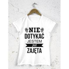 Koszulka damska na dzień kobiet Nie dotykać jestem już zajęta