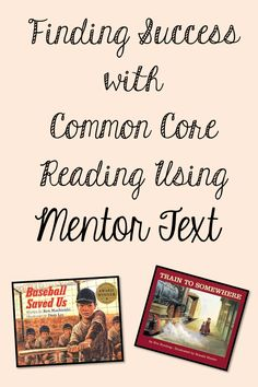 Mentor texts Minds in Bloom: Finding Success With Common Core Reading Using Men. Reading Resources, Reading Strategies, Reading Activities, Reading Comprehension, Educational Activities, Writing Mentor Texts, Teaching Writing, 4th Grade Reading, Kindergarten Reading