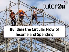 building-the-circular-flow-of-income-spending by tutor2u via Slideshare