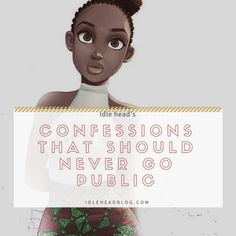 Idle head's Confessions That Should Never Go Public