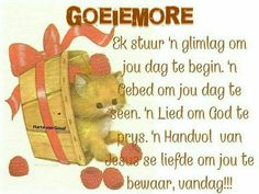Lekker daggie Good Morning Messages, Good Morning Wishes, Lekker Dag, Evening Greetings, Afrikaanse Quotes, Goeie More, Good Night Quotes, English Quotes, Christian Quotes