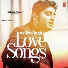 Wynk Music: Best Of Love Songs - Arijit Singh