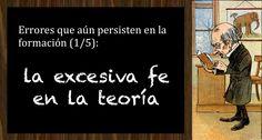 Errores que aún persisten en la formación (1/5): la excesiva fe en la teoría http://www.jesusalcoba.com/2015/09/22/errores-que-aun-persisten-en-la-formacion-15-la-excesiva-fe-en-la-teoria/