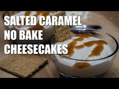 Salted Caramel NO BAKE Cheesecakes Recipe - YouTube