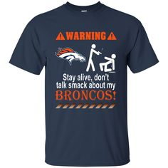 Stay alive - Broncos. Product Description We use high quality and Eco-friendly material and Inks! We promise that our Prints will not Fade, Crack or Peel in the wash.The Ink will last As Long As the Garment. We do not use cheap quality Shirts like other Sellers, our Shirts are of high Quality and super Soft, perfect fit for summer or winter dress.Orders are printed and shipped between 3-5 days.We use USPS/UPS to ship the order.You can expect your package to arrive...