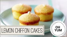 Mini Lemon Chiffon Cakes - Oh Yum with Anna Olson Anna Olson, Cupcake Recipes, Baking Recipes, Dessert Recipes, Mini Cakes, Cupcake Cakes, Bundt Cakes, Cup Cakes, Fruity Cupcakes