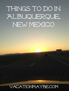 Things to do in Albuquerque, New Mexico - vacationmaybe.com
