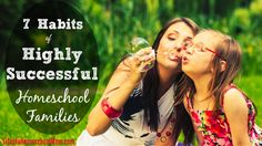 Successful homeschooling families all share a few of the same characteristics. Make sure your homeschool family possesses these 7 habits!