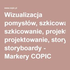 Wizualizacja pomysłów, szkicowanie, projektowanie, storyboardy - Markery COPIC