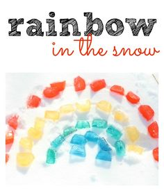 Rainbow in the Snow - Make colored ice cubes to play with in the snow. Make a rainbow, letter, shapes and more.