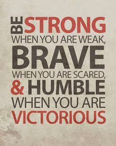 Be strong when you are weak