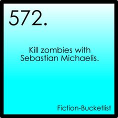 I'm going to start a fictional bucket list now... I can't believe I haven't already.