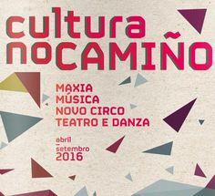 Cultura no Camiño 2016. Programa completo. Ocio en Galicia   Ocio en Galicia. Agenda actividades: cine, conciertos, espectaculos