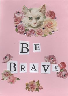Be brave - cat - collage art by L.Wolski