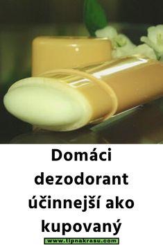 Domáci dezodorant účinnejší ako kupovaný Deodorant, Beauty Hacks, Healing, Soap, Homemade, House, Decor, Diet, Dekoration
