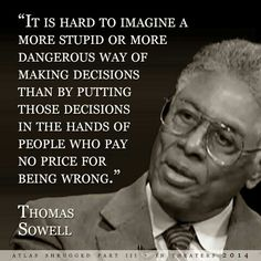 Thomas Sowell well, maybe not get re-elected, but that doesn't happen often enough either!