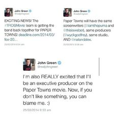 I'M SO EXCITED. We knew Paper Towns was going to be a thing, but now John will be the producer and I'm pretty sure it'll be amazing because TFiOS looks unbelievably incredible!