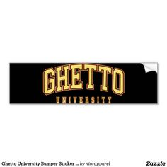 4020387cbe Ghetto University Bumper Sticker Black and Gold Car Bumper Sticker Ghetto  Fabulous