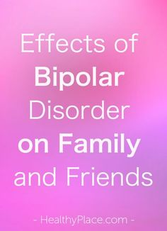"""""""Read about the devastation that bipolar disorder can cause for family members and loved ones."""" www.HealthyPlace.com"""