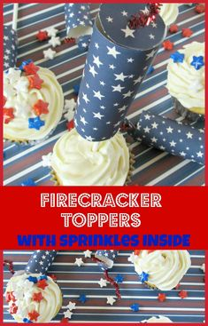 Fourth of July Firecracker Topper with sprinkles inside! #fourthofjuly #fourthofjulydessert #cupcakes