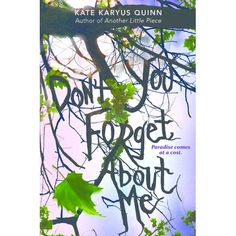 (Don't You) Forget About Me Kate Karyus Queen Hardcover, 336 pages June 10th 2014  by HarperTeen