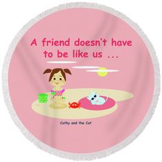 """Cathy And The Cat Friends And Us Round Beach Towel by Laura Greco.  The beach towel is 60"""" in diameter and made from 100% polyester fabric."""