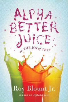 Alphabetter Juice: or, The Joy of Text by Roy Blount Jr., http://www.amazon.com/dp/B004EPYW8I/ref=cm_sw_r_pi_dp_Oa7gub1G7EJTG