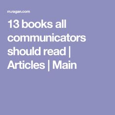 13 books all communicators should read | Articles | Main