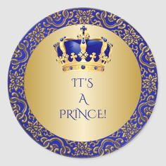 Shop Royal Blue & Gold Little Prince Crown Classic Round Sticker created by nawnibelles. Personalize it with photos & text or purchase as is! Baby Stickers, Round Stickers, Custom Stickers, Royal Blue And Gold, Blue Gold, Prince Crown, Royal Prince, Prince Birthday Party, Happy Birthday Wishes Cards
