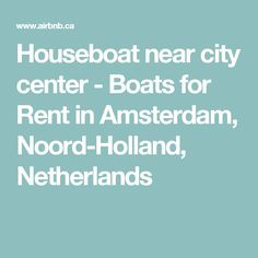 Houseboat near city center - Boats for Rent in Amsterdam, Noord-Holland, Netherlands
