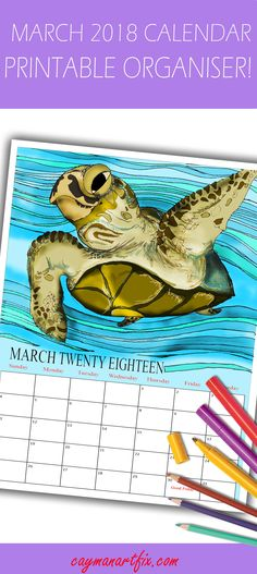 With 2018 going faster than the wind. Check out my new March 2018 printable calendar. #Printable #Calendar #2018 #March #Download #Turtles #SeaTurtles #CaymanHeritage #Caymanart