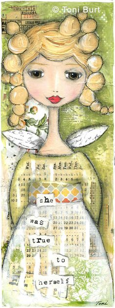 """she was true to herself""  mixed media artwork by Toni Burt.  Angel art, girl art, angel wings."