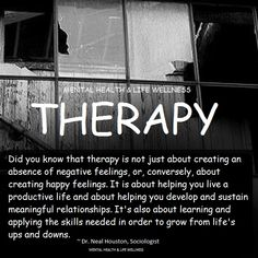 What is Therapy about? ~ Dr. Neal Houston,Sociologist (Mental Health & Life Wellness) EDUCATION & AWARENESS www.facebook.com/TheLifeTherapyGroup