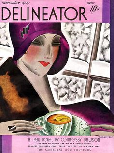 """Delineator"" magazine, November 1929 - Cover illustration by Helen Dryden (Moderne woman banishes winter chills inside, with a cup of tea, a slice of lemon in it)"