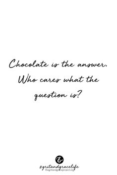 Exactly. Chocolate lovers unite! #gritandgracelife || chocolate lover, quotes for women, LOL, funny quotes, girl problems, girlprobs ||