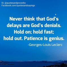 Never think God's delays are God's denials. Keep going!!