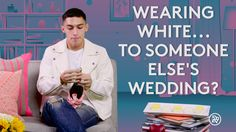 Can't Tell Me No: Wearing White to Someone Else's Wedding