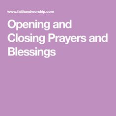 Opening and Closing Prayers and Blessings Opening Prayer For Meeting, Closing Prayer, Celtic Prayer, Christian Prayers, Worship Service, Prayer Book, Blessings, Closer, Blessed