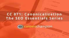 Welcome back to the SEO Essentials Series of the Content Champion Podcast. In this episode, I'm discussing canonicalization with highly experienced SEO ...