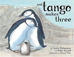 And Tango Makes Three by Justin Richardson and Peter Parnell - sounds adorable!